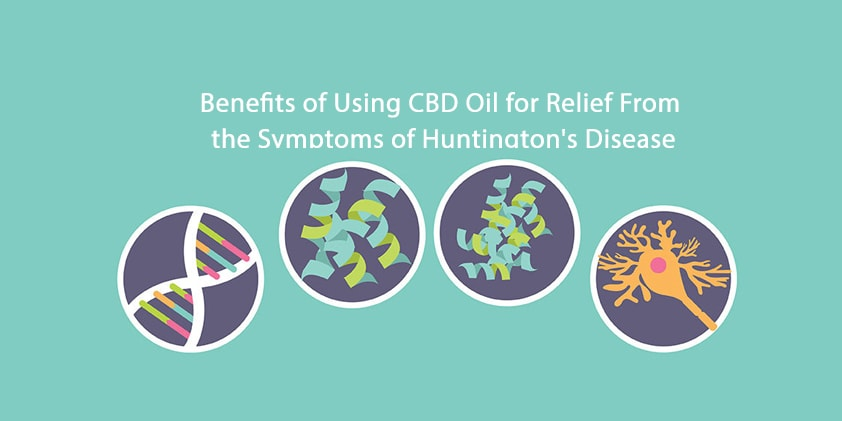 Benefits of Using CBD Oil for Relief From the Symptoms of Huntington's Disease